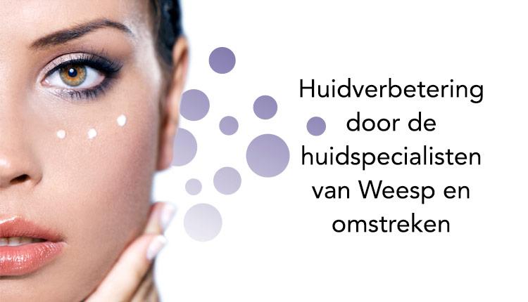 Huidverbetering door de huidspecialisten van Weesp en omstreken